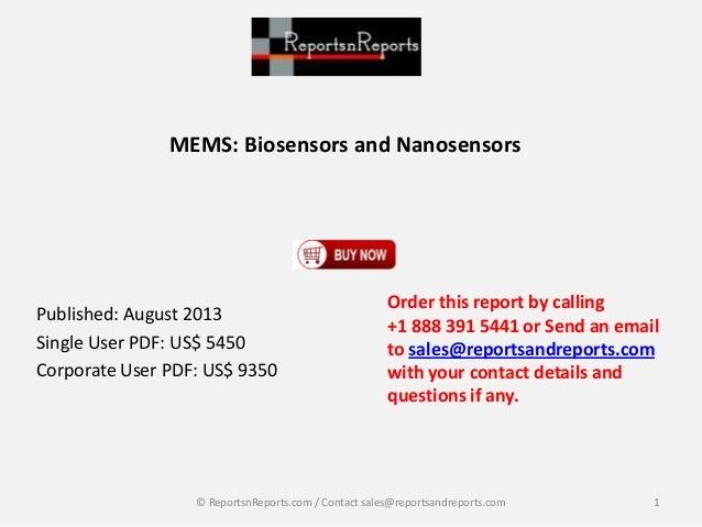 MEMS: Biosensors and Nanosensors Published: August 2013 Single User PDF: US$ 5450 Corporate User PDF: US$ 9350 Order this ...