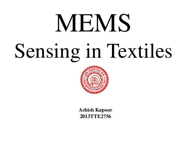 MEMS Sensing in Textiles Ashish Kapoor 2013TTE2756