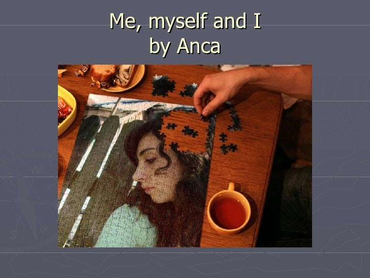 Me, myself and I by Anca