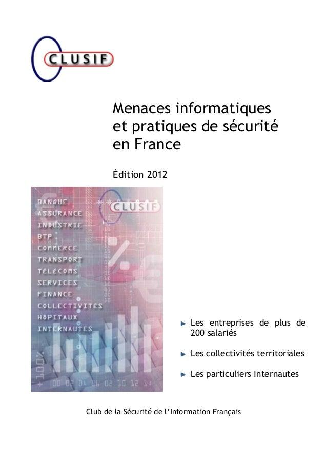 Menaces informatiques et pratiques de sécurité en France Édition 2012 Les entreprises de plus de 200 salariés Les collecti...