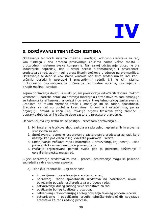 IV3. ODRŽAVANJE TEHNIČKIH SISTEMAOdržavanje tehničkih sistema (mašina i uređaja), odnosno sredstava za rad,kao funkcija i ...
