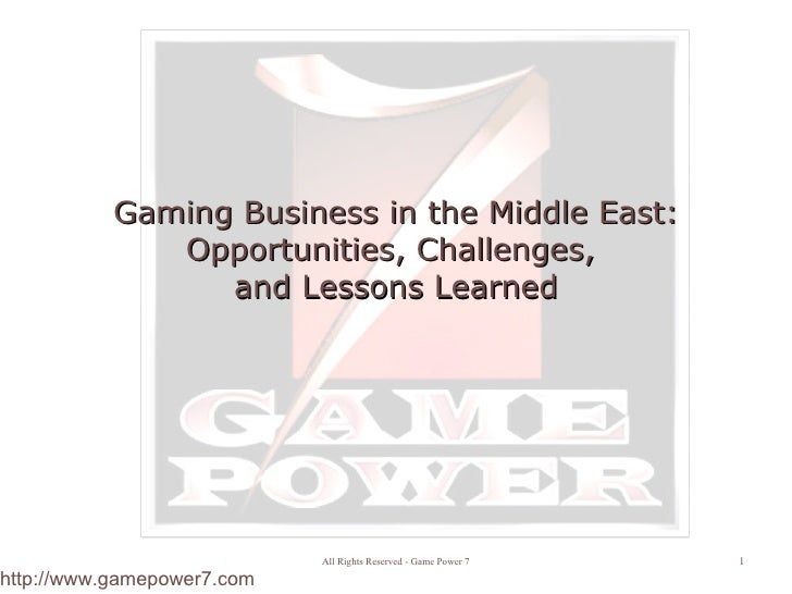 Gaming Business in the Middle East: Opportunities, Challenges,  and Lessons Learned