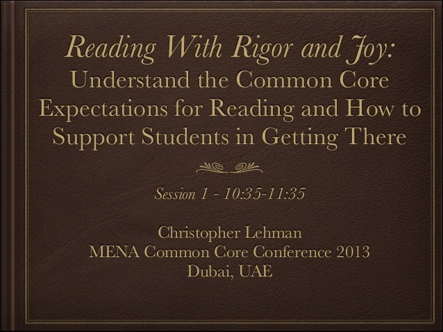Reading With Rigor and Joy:  Understand the Common Core Expectations for Reading and How to Support Students in Getting Th...