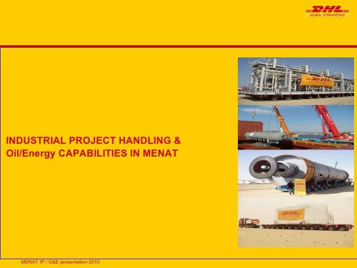 INDUSTRIAL PROJECT HANDLING &   Oil/Energy CAPABILITIES IN MENAT