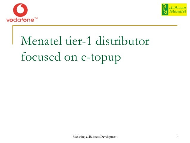 Menatel tier-1 distributorfocused on e-topup          Marketing & Business Development   1