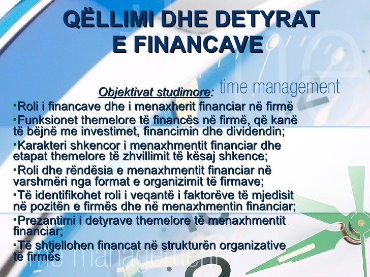 QËLLIMI DHE DETYRAT E FINANCAVE <ul><li>Objektivat studimore : </li></ul><ul><li>Roli i financave dhe i menaxherit financi...