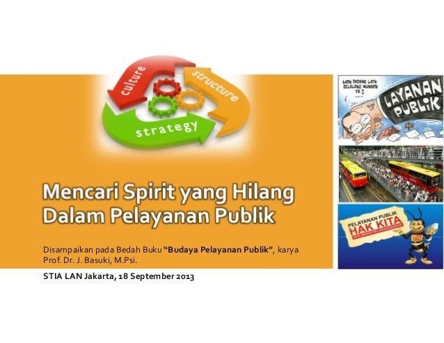 Mencari Spirit yang Hilang Dalam Pelayanan Publik