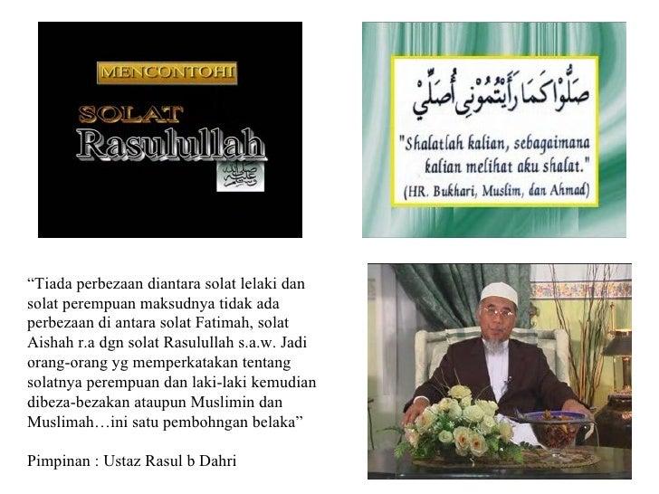 """"""" Tiada perbezaan diantara solat lelaki dan solat perempuan maksudnya tidak ada perbezaan di antara solat Fatimah, solat A..."""