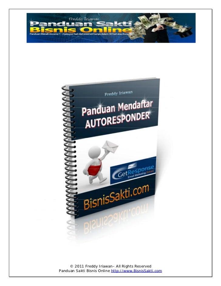 © 2011 Freddy Iriawan– All Rights ReservedPanduan Sakti Bisnis Online http://www.BisnisSakti.com