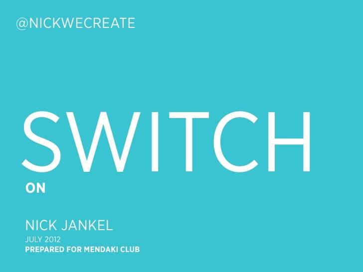 @NICKWECREATESWITCH ON NICK JANKEL JULY 2012 PREPARED FOR MENDAKI CLUB