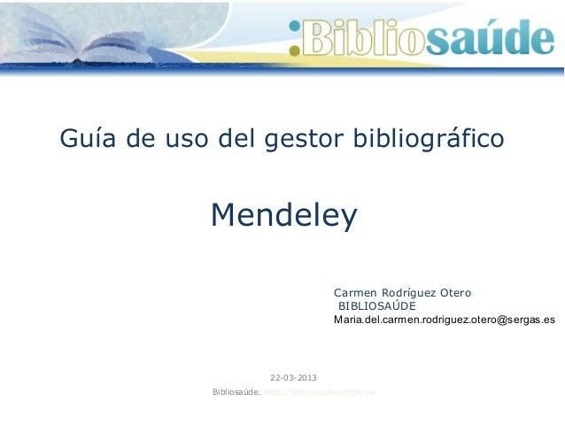 Guía de uso del gestor bibliográfico            Mendeley                                          Carmen Rodríguez Otero  ...