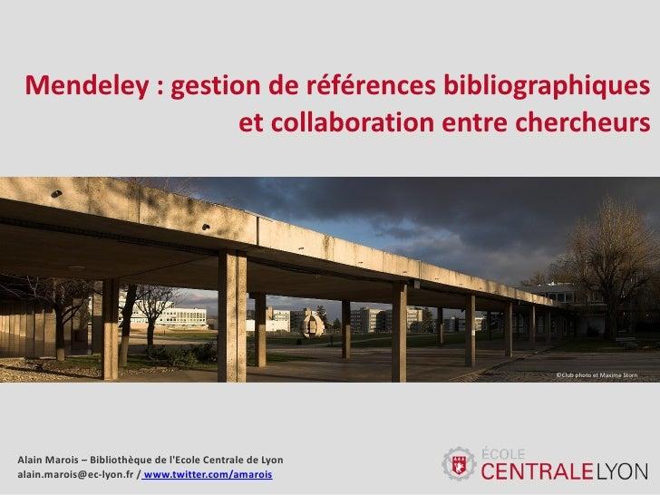 Mendeley : gestion de références bibliographiques                   et collaboration entre chercheurs                     ...