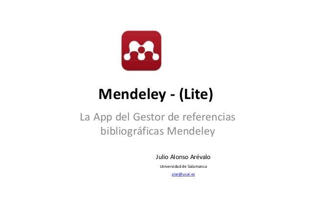 Mendeley ‐ (Lite) LaApp delGestordereferencias bibliográficasMendeleyg y JulioAlonsoArévalo UniversidaddeSalaman...