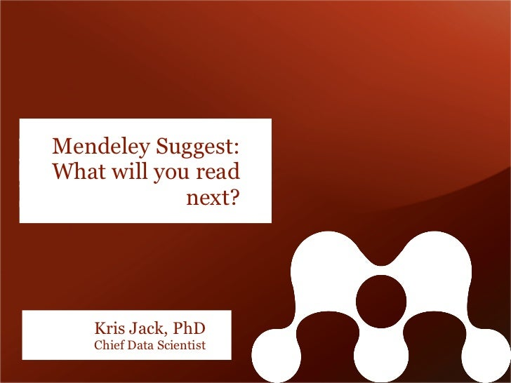 Mendeley Suggest: What will you read next?