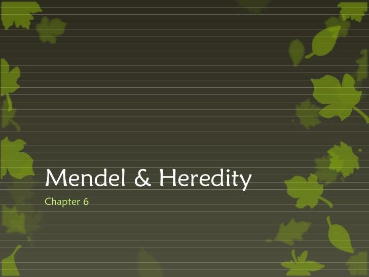 Mendel & HeredityChapter 6