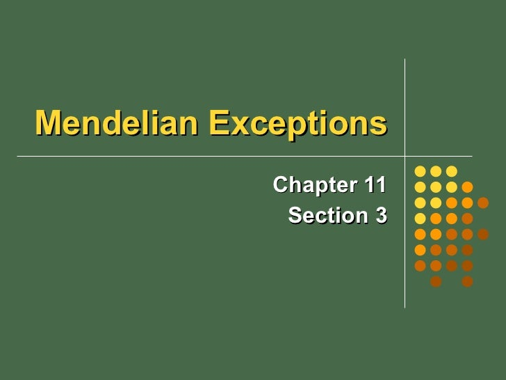 Mendelian Exceptions Chapter 11 Section 3