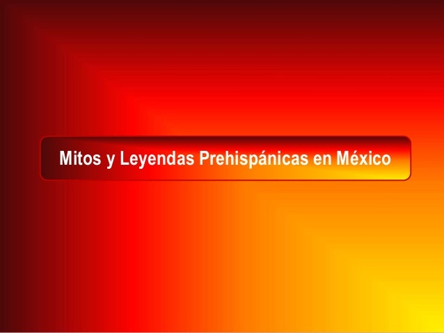 Mendizabal luz ma_mitos y leyendas_prehispánicas_mexico