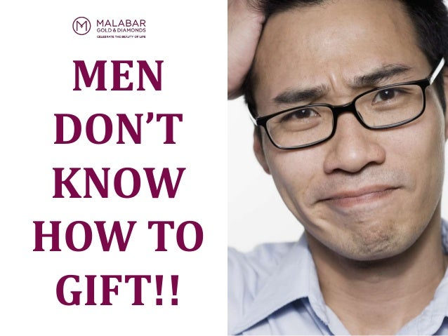 MEN DON'T KNOW HOW TO GIFT!!