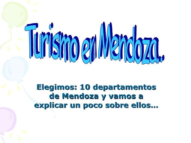 Elegimos: 10 departamentos de Mendoza y vamos a explicar un poco sobre ellos… Turismo en Mendoza..