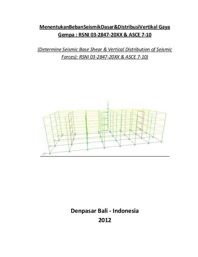 Menentukan beban seismik dasar & distribusi vertikal gaya gempa  rsni 03 2847 20 xx & asce 7 10 (determine seismic base shear & vertical distribution of seismic forces)