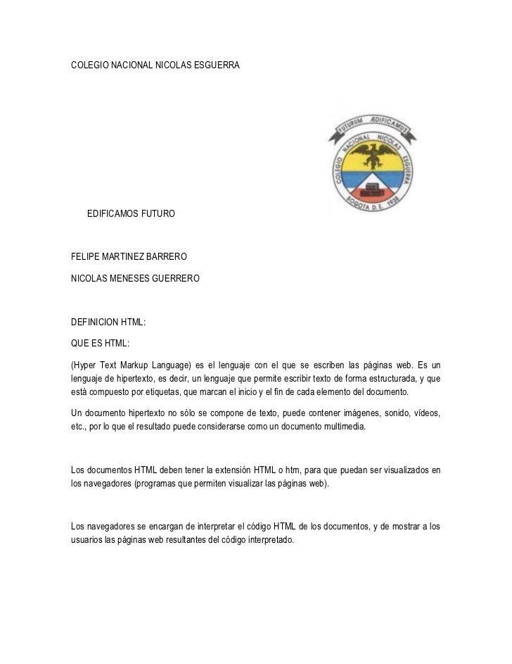 COLEGIO NACIONAL NICOLAS ESGUERRA    EDIFICAMOS FUTUROFELIPE MARTINEZ BARRERONICOLAS MENESES GUERRERODEFINICION HTML:QUE E...