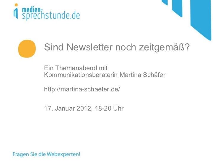 Sind Newsletter noch zeitgemäß? Ein Themenabend mit  Kommunikationsberaterin Martina Schäfer http://martina-schaefer.de/  ...