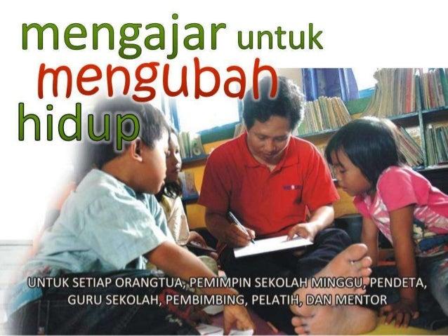 Mengajar untuk Mengubah Hidup