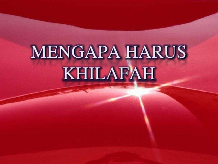 MENGAPA HARUS KHILAFAH<br />