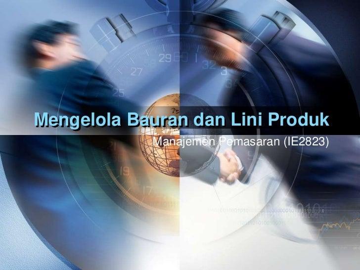 Mengelola Bauran dan Lini Produk            Manajemen Pemasaran (IE2823)