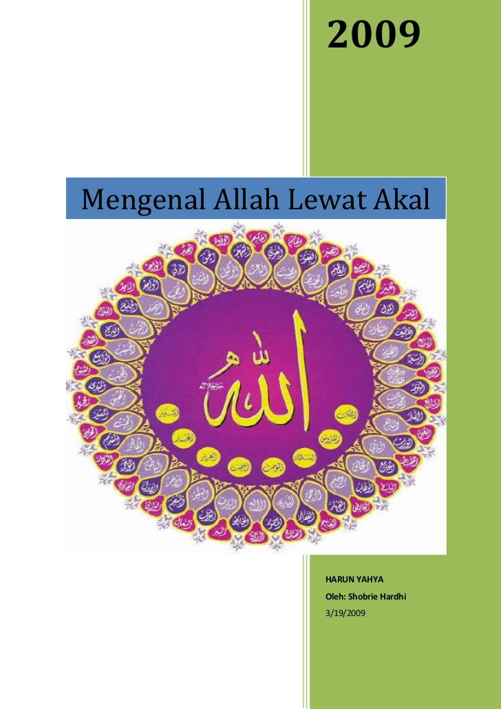 2009Mengenal Allah Lewat Akal                 HARUN YAHYA                 Oleh: Shobrie Hardhi                 3/19/2009