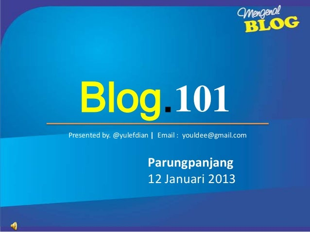 Blog.101Presented by. @yulefdian | Email : youldee@gmail.com                       Parungpanjang                       12 ...