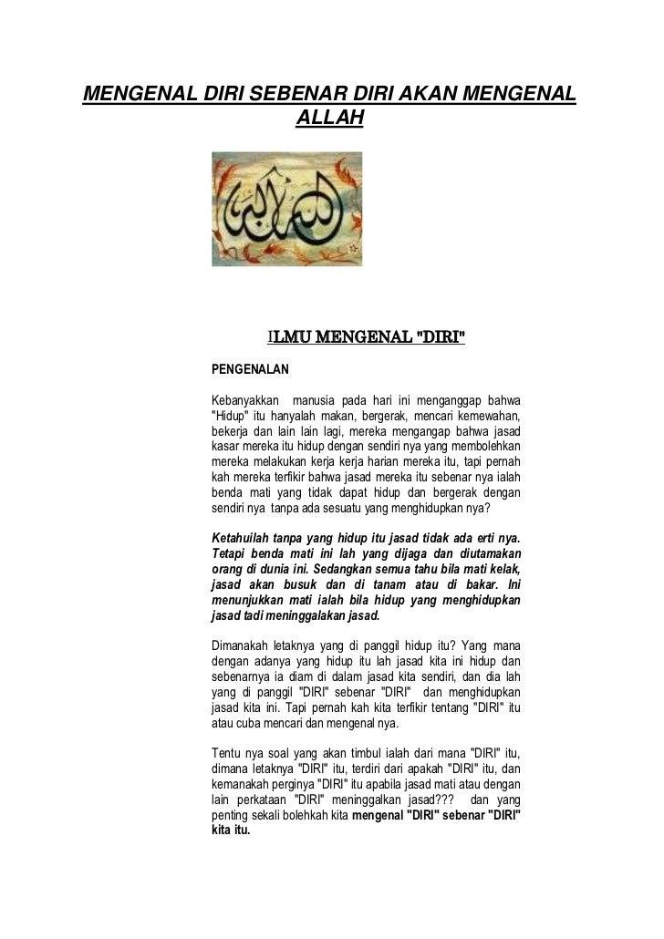 """MENGENAL DIRI SEBENAR DIRI AKAN MENGENAL                 ALLAH                     ILMU MENGENAL """"DIRI""""          PENGENALA..."""