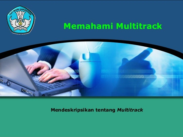 Memahami MultitrackMendeskripsikan tentang Multitrack