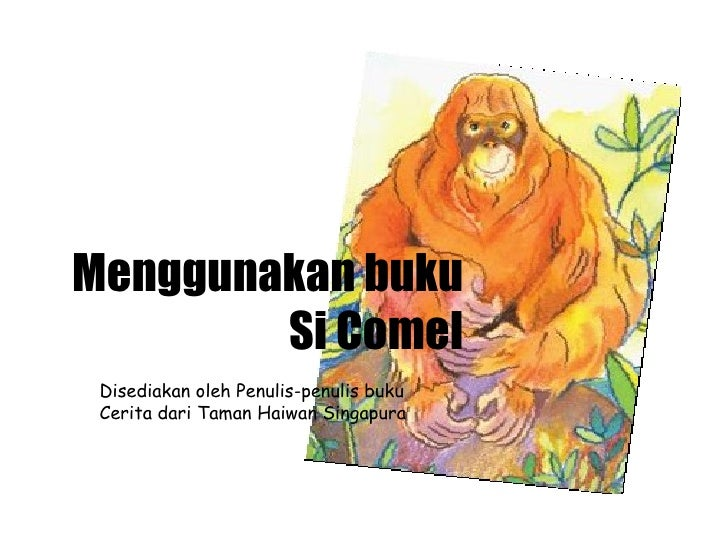 Menggunakan buku Si Comel Disediakan oleh Penulis-penulis buku Cerita dari Taman Haiwan Singapura