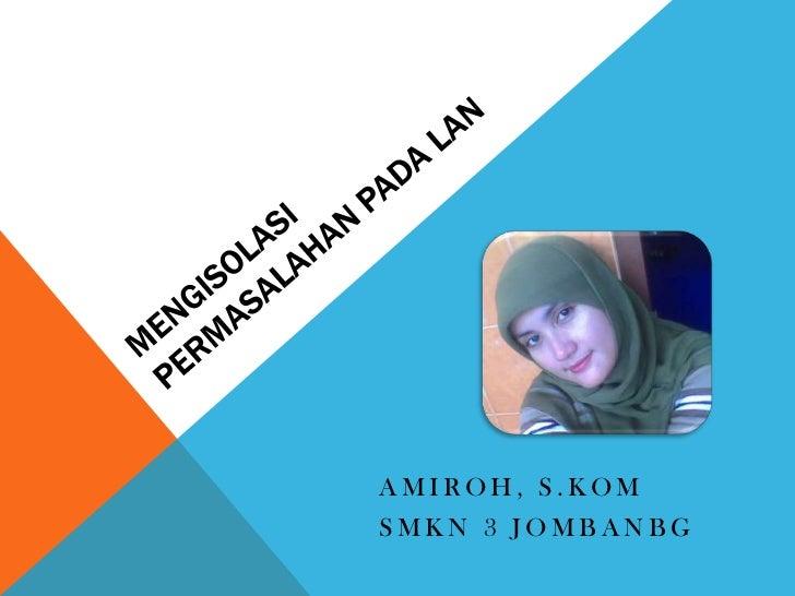 AMIROH, S.KOMSMKN 3 JOMBANBG