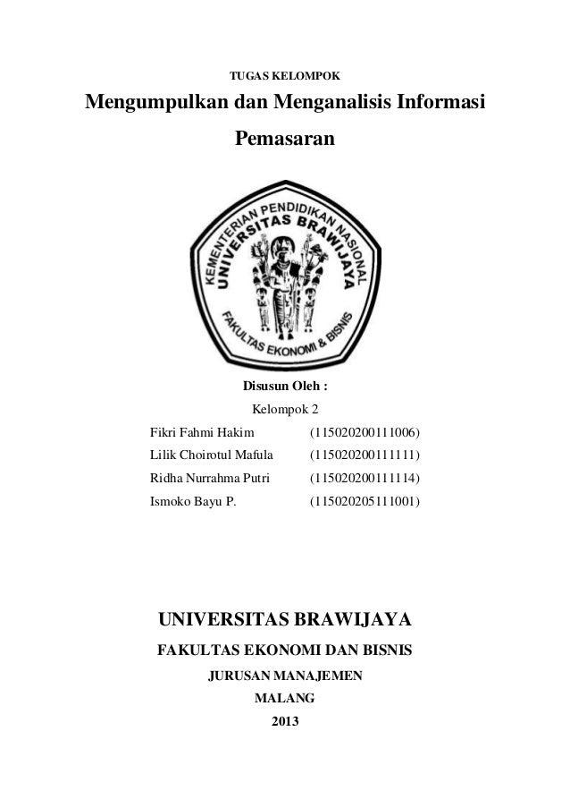 TUGAS KELOMPOK Mengumpulkan dan Menganalisis Informasi Pemasaran Disusun Oleh : Kelompok 2 Fikri Fahmi Hakim (115020200111...