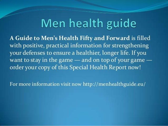 A Guide to Men's Health Fifty and Forward is filled with positive, practical information for strengthening your defenses t...