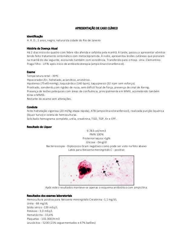 APRESENTAÇÃO DE CASO CLÍNICO Identificação H. R. D., 2 anos, negro, natural da cidade do Rio de Janeiro História da Doença...