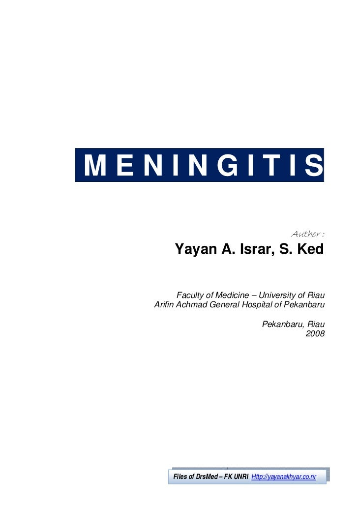 MENINGITIS                                                 Author :       Yayan A. Israr, S. Ked         Faculty of Medici...