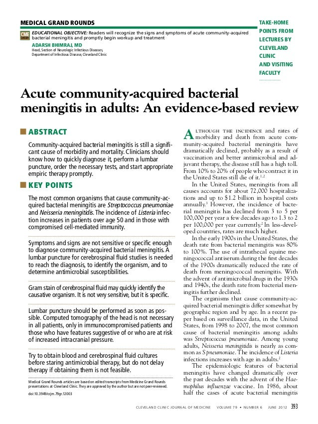 EDUCATIONAL OBJECTIVE: Readers will recognize the signs and symptoms of acute community-acquired bacterial meningitis and ...