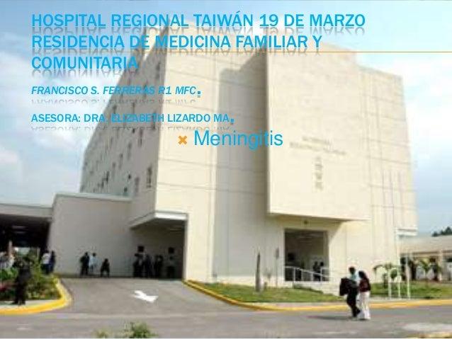 HOSPITAL REGIONAL TAIWÁN 19 DE MARZORESIDENCIA DE MEDICINA FAMILIAR YCOMUNITARIAFRANCISCO S. FERRERAS R1 MFC   .ASESORA: D...