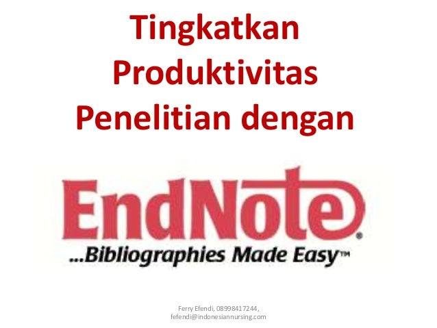 TingkatkanProduktivitasPenelitian denganFerry Efendi, 08998417244,fefendi@indonesiannursing.com
