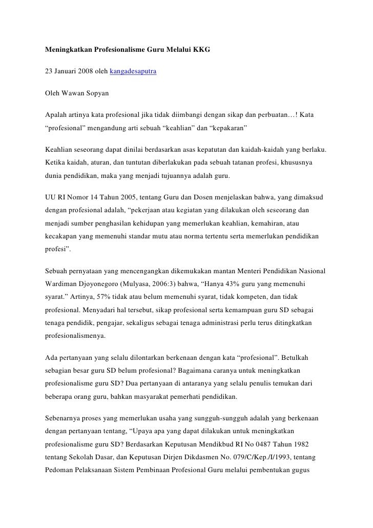 Meningkatkan Profesionalisme Guru MelaluiKKG<br />23 Januari 2008 oleh kangadesaputra <br />Oleh Wawan Sopyan<br />Apalah...
