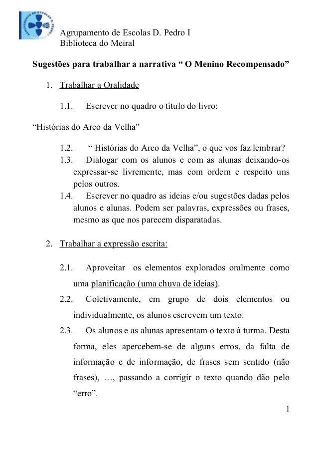 """Agrupamento de Escolas D. Pedro I Biblioteca do Meiral Sugestões para trabalhar a narrativa """" O Menino Recompensado"""" 1. Tr..."""