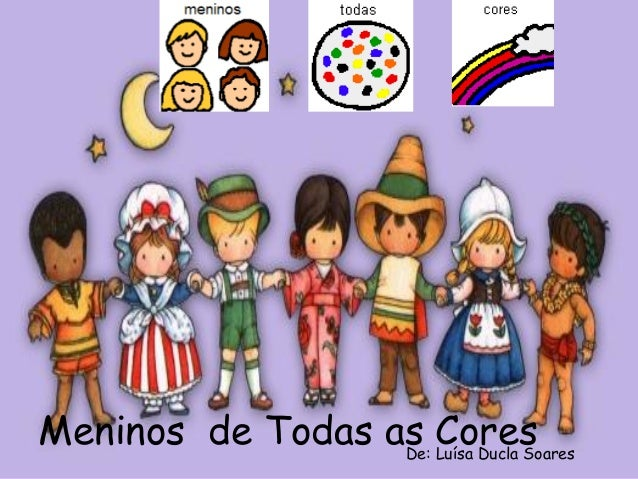 Meninos de Todas as Cores De: Luísa Ducla Soares