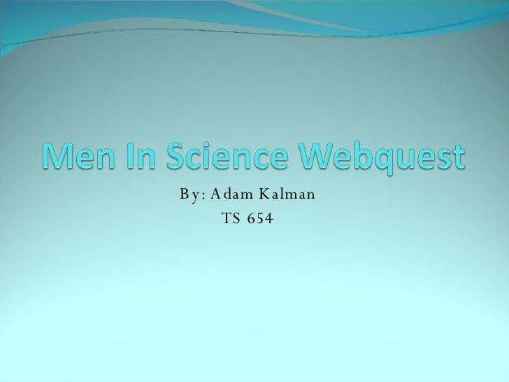 Men In Science Webquest