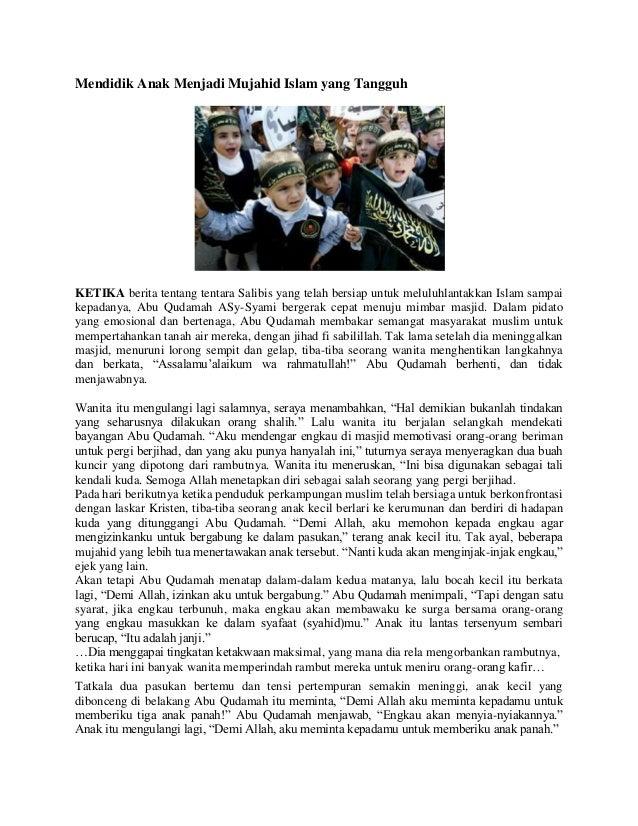 Mendidik Anak Menjadi Mujahid Islam yang TangguhKETIKA berita tentang tentara Salibis yang telah bersiap untuk meluluhlant...