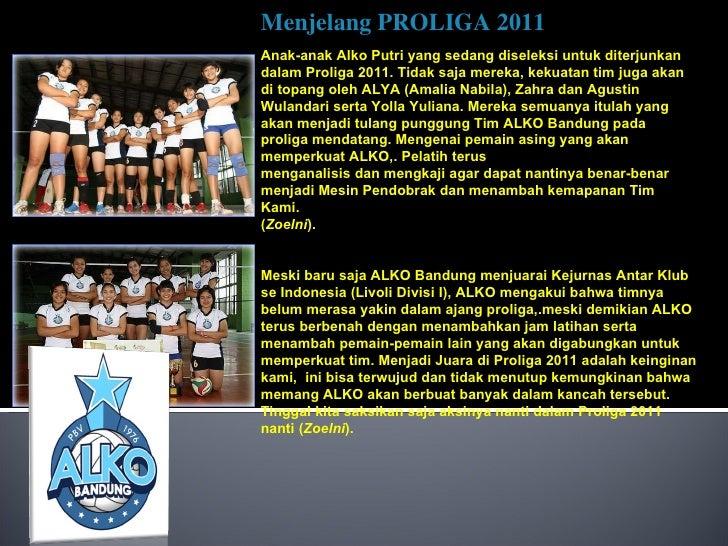 Menjelang PROLIGA 2011    Anak-anak Alko Putri yang sedang diseleksi untuk diterjunkan dalam Proliga 2011. Tidak saja mere...