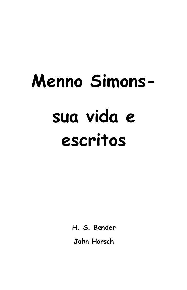 Menno Simons-  sua vida e   escritos    H. S. Bender    John Horsch