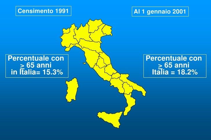 Censimento 1991   Al 1 gennaio 2001     Percentuale con         Percentuale con     > 65 anni              > 65 anni  in I...